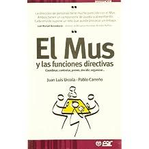 El mus y las funciones directivas: Coordinar, controlar, prever, decidir, organizar (Divulgación)
