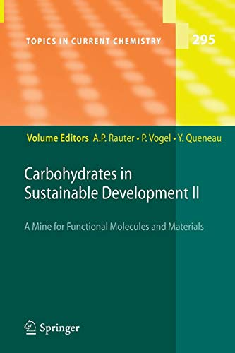 Carbohydrates in Sustainable Development II: A Mine for Functional Molecules and Materials (Topics in Current Chemistry, Band 295) -