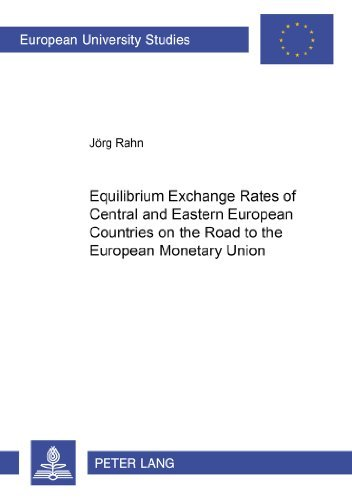 Equilibrium Exchange Rates of Central and Eastern European Countries on the Road to the European Monetary Union (Europ????ische Hochschulschriften / ... / Publications Universitaires Europ????ennes) by J????rg Rahn (2005-09-20) par J????rg Rahn