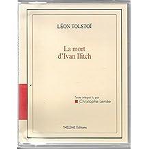 La Mort d'Ivan Illich (lecteure de Christophe Lemée)