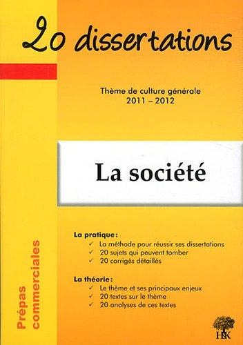 20 dissertations avec analyses et commentaires sur le thème de La société