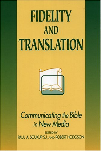 Fidelity and translation: communicating the bible in new media