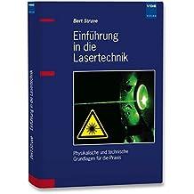 Einführung in die Lasertechnik: Physikalische und technische Grundlagen für die Praxis