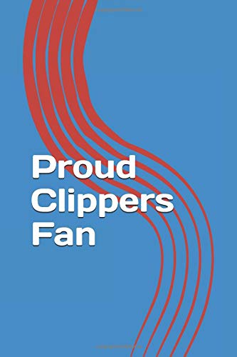 Proud Clippers Fan: A sports themed unofficial NBA notebook journal for your everyday needs por Jay Wilson