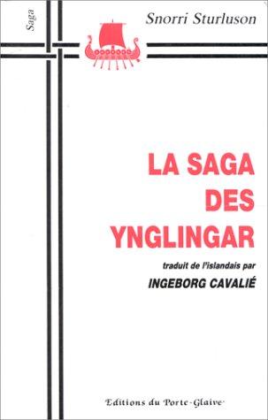 La Saga des Ynglingar, traduit de l'islandais par Ingeborg Cavalié par Snorri Sturluson