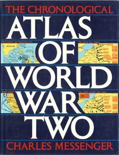 The Chronological Atlas of World War Two by Charles Messenger (1989-08-01)