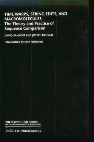 Time Warps, String Edits, and Macromolecules: The Theory and Practice of Sequence Comparison (The David Hume Series)