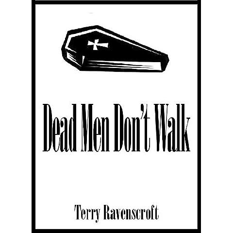Dead Men Don't Walk (English Edition)