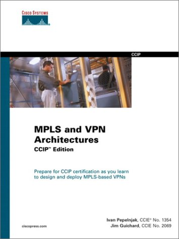 MPLS and VPN Architectures, CCIP Edition (Cisco Career Certification,)