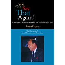 You Can Say That Again!: A Fun Approach to Sounding Better When You Open Your Mouth to Speak