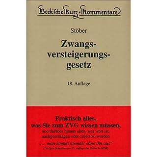 Zwangsversteigerungsgesetz: Kommentar zum ZVG der Bundesrepublik Deutschland mit einem Anhang einschlägiger Texte und Tabellen, Rechtsstand: 20050801 (Beck'sche Kurz-Kommentare, Band 12)