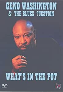 Geno Washington And The Blues Question - What's In The Pot? [1997] [DVD]