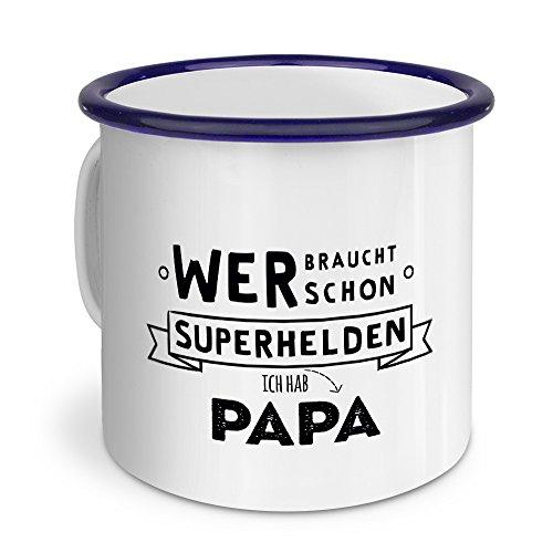 Emaille-Tasse mit Spruch: Wer braucht schon Superhelden - Ich hab Papa - Metallbecher, Nostalgie-Becher, Camping-Tasse, Blechtasse, Farbe Blau