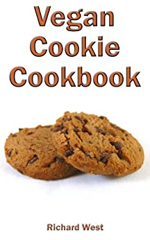 Vegan Cookie Cookbook (English Edition) von [West, Richard]