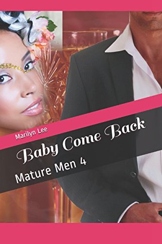 Baby Come Back (Mature Men)