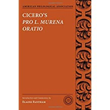 Cicero's Pro L. Murena Oratio (American Philological Association Texts and Commentaries)