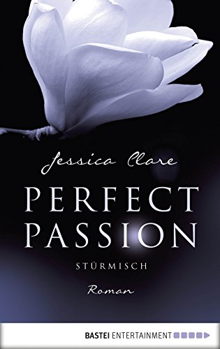 Perfect Passion - Stürmisch: Roman