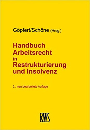 Handbuch Arbeitsrecht in Restrukturuerung und Insolvenz