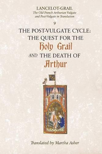 The Post-Vulgate Quest for the Holy Grail/The Post-Vulgate Death of Arthur: The Old French Arthurian Vulgate and Post-Vulgate in Translation: 0 (Lancelot Grail 9)