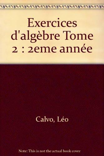 Exercices d'algèbre, 1er cycle - 2e année par Bernard, Doyen, Jacques Calvo