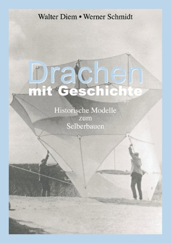 Drachen mit Geschichte: Historische Modelle zum Selberbauen