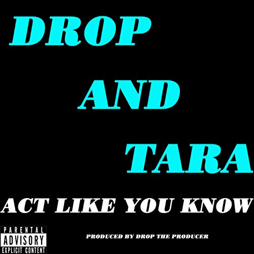 Act Like You Know [Explicit]