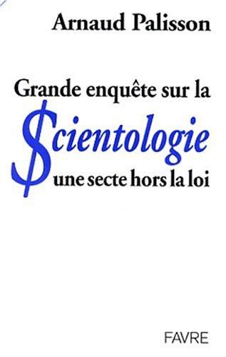 Grande enquête sur la scientologie : Une secte hors la loi