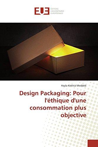 Design packaging: pour l'éthique d'une consommation plus objective par Hayla Kekhia Meddeb
