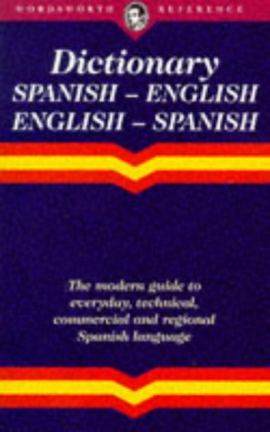 The Wordsworth English-Spanish/Spanish-English Dictionary (Wordsworth Reference)