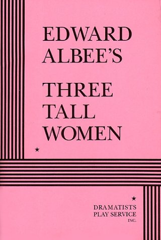 Three Tall Women (Acting Edition for Theater Productions) por Edward Albee