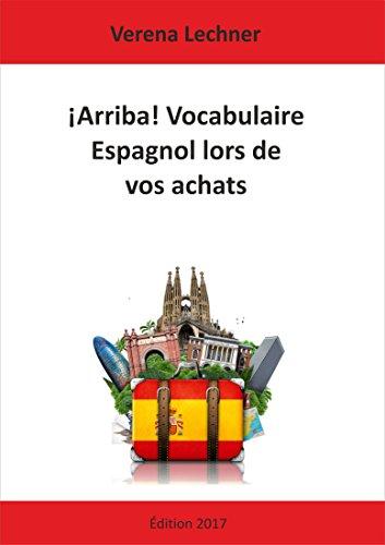 Descargar Libro ¡Arriba! Vocabulaire Espagnol lors de vos achats de Verena Lechner