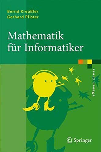 Mathematik für Informatiker: Algebra, Analysis, Diskrete Strukturen
