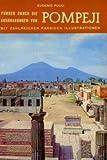 Neuer praktischer Führer durch Pompeji. Drei Rundgänge durch die Ausgrabungen und farbiger Plan - Pucci Eugenio
