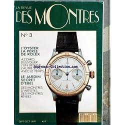 REVUE DES MONTRES [No 3] du 01/09/1991 - L'OYSTER - LA PERLE DE ROLEX AZZARO - DUSSOLLIER - L'UN DESSINE L'AUTRE JOUE AVEC LE TEMPS LE JARDIN SECRET D'EBEL DES MONTRES D'ARTISTES DES MONTRES REVEILS