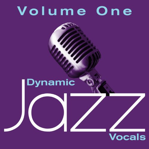 Dynamic Jazz Vocals - Volume 1...