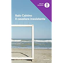 Il cavaliere inesistente (Oscar opere di Italo Calvino Vol. 3) (Italian Edition)