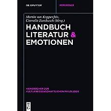 Handbuch Literatur & Emotionen (Handbücher zur kulturwissenschaftlichen Philologie, Band 4)