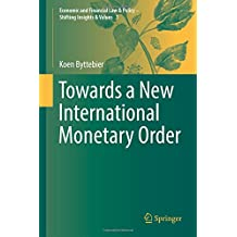 Towards a New International Monetary Order (Economic and Financial Law & Policy – Shifting Insights & Values)