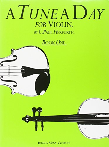 A Tune a Day: Violin: Book 1 por C. Paul Herfurth