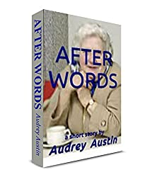 AFTER WORDS: a short story (Short Story - Social Issues) (English Edition)