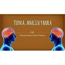 piensa, analiza y habla