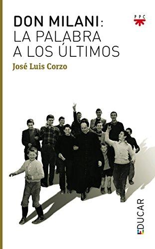Don Milani: La Palabra A Los Últimos (Educar)