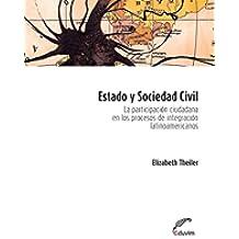 Estado y sociedad civil. La participación ciudadana en los procesos de integración latinoamericanos (Poliedros)