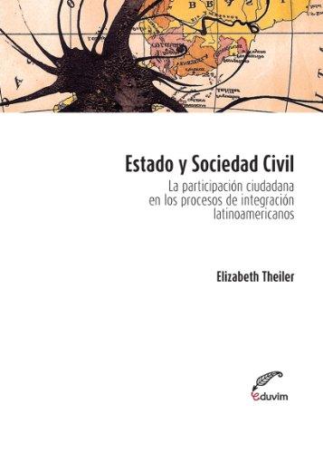 Estado y sociedad civil. La participación ciudadana en los procesos de integración latinoamericanos (Poliedros) por Elizabeth Theiler