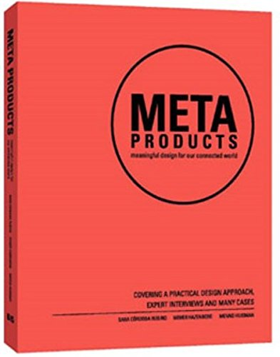 Meta Products: Building the Internet of Things: meaningful design for our connected world
