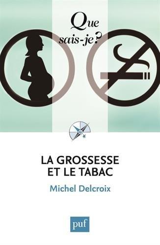 La grossesse et le tabac by Michel Delcroix (2011-05-22)