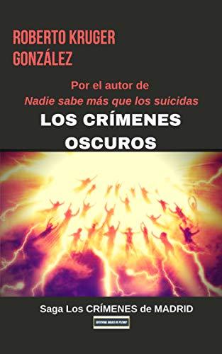 Los crímenes oscuros (novela negra - policial - thriller - suspense): (novela negra - policial - thriller - suspense) (Los CRÍMENES de MADRID nº 2)