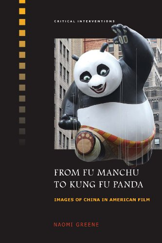 From Fu Manchu to Kung Fu Panda: Images of China in American Film (Critical Interventions) (English Edition)