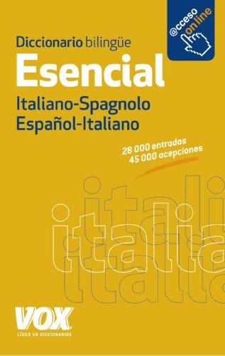Diccionario Esencial Español-Italiano / Italiano-Spagnolo (Vox - Lengua Italiana - Diccionarios Generales) por Larousse Editorial