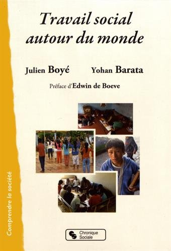 Travail social autour du monde / Julien Boyé, Yohan Barata.-